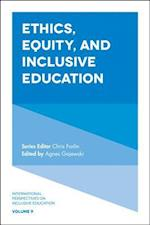 Ethics, Equity, and Inclusive Education (International Perspectives on Inclusive Education, nr. 9)