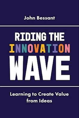 Riding the Innovation Wave af John Bessant