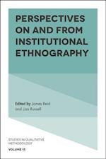 Perspectives on and from Institutional Ethnography (STUDIES IN QUALITATIVE METHODOLOGY, nr. 15)