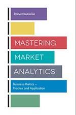 Mastering Market Analytics af Robert Kozielski