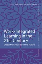 Work-Integrated Learning in the 21st Century (International Perspectives on Education and Society)