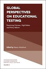 Global Perspectives on Educational Testing (Advances In Education In Diverse Communities Research Policy And Praxis)