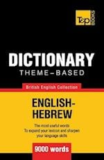 Theme-Based Dictionary British English-Hebrew - 9000 Words