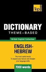 Theme-Based Dictionary British English-Hebrew - 7000 Words