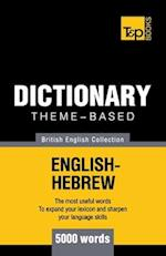 Theme-Based Dictionary British English-Hebrew - 5000 Words