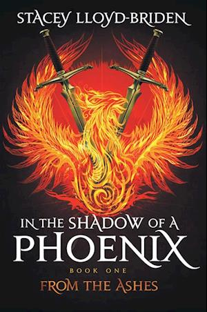 In the Shadow of a Phoenix: From the Ashes af Stacey Lloyd-Briden