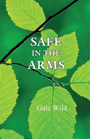 Bog, paperback Safe in the Arms af Gale Wild