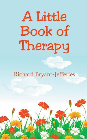 Bog, hæftet A Little Book of Therapy af Richard Bryant-Jefferies