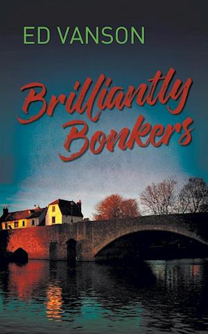 Bog, hæftet Brilliantly Bonkers af Ed Vanson
