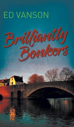 Bog, hardback Brilliantly Bonkers af Ed Vanson