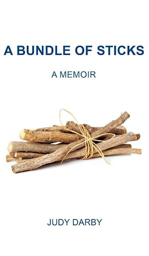 Bog, hardback A Bundle of Sticks: A Memoir af Judy Darby