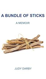 A Bundle of Sticks: A Memoir af Judy Darby