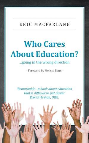 Bog, hæftet Who Cares About Education? af Eric Macfarlane