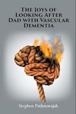 The Joys of Looking After Dad with Vascular Dementia