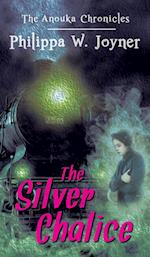 The Anouka Chronicles: The Silver Chalice af Philippa W. Joyner