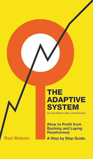 The Adaptive System: How to Profit from Backing and Laying Racehorses