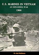 U.S. Marines In Vietnam: An Expanding War, 1966