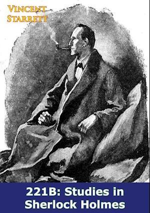 221B: Studies in Sherlock Holmes af Vincent Starrett