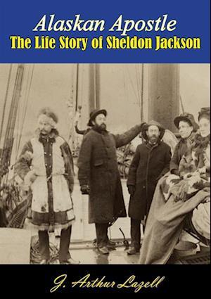 Alaskan Apostle af J. Arthur Lazell