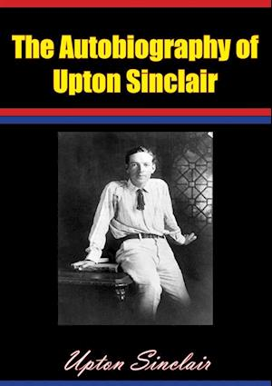 Autobiography of Upton Sinclair af Upton Sinclair