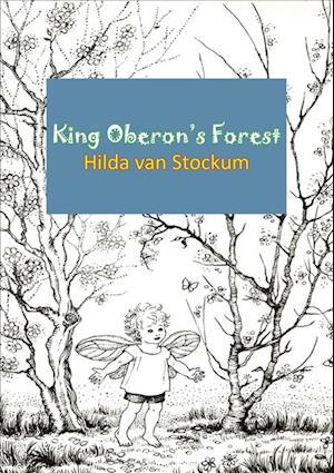 King Oberon's Forest af Hilda Van Stockum