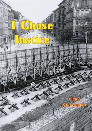I Chose Justice af Victor Kravchenko