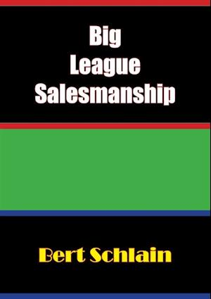 Big-League Salesmanship af Bert H. Schlain