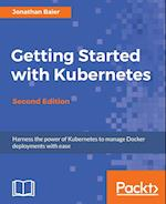 Getting Started with Kubernetes, Second Edition