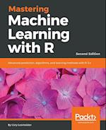 Mastering Machine Learning with R, Second Edition