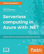Serverless computing with Azure and .NET