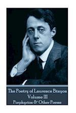The Poetry of Laurence Binyon - Volume III