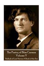 The Poetry of Bliss Carman - Volume V
