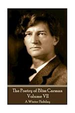 The Poetry of Bliss Carman - Volume VII