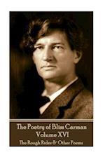 The Poetry of Bliss Carman - Volume XVI
