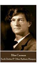 Bliss Carman - Earth Deities & Other Rythmic Masques