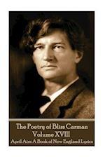 The Poetry of Bliss Carman - Volume XVIII