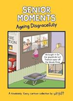 Senior Moments: Ageing Disgracefully (Senior Moments)