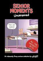 Senior Moments: Uncensored (Senior Moments)