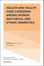 Health and Health Care Concerns among Women and Racial and Ethnic Minorities (RESEARCH IN THE SOCIOLOGY OF HEALTH CARE)