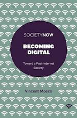 Becoming Digital (Society Now)