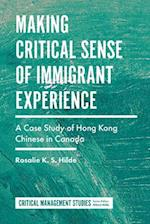 Making Critical Sense of Immigrant Experience af Rosalie K.S. Hilde