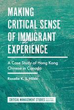 Making Critical Sense of Immigrant Experience af Rosalie K.S. Hilde