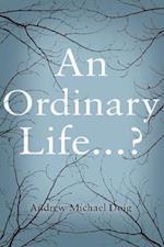 An Ordinary Life...?