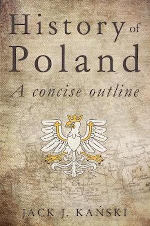 History of Poland af Jacek Jerzy Kanski