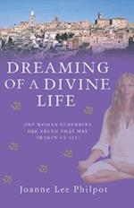 Dreaming of a Divine Life