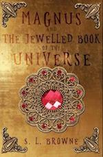 Magnus and The Jewelled Book of the Universe af S. L. Browne