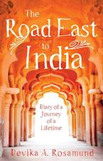 Road East to India af Devika A. Rosamund
