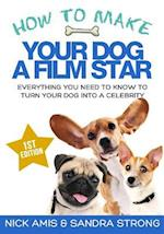 How to Make Your Dog a Film Star
