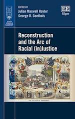 Reconstruction and the ARC of Racial (in)Justice (Jepson Studies in Leadership Series)