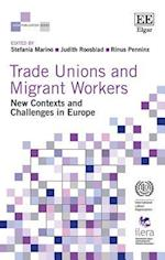 Trade Unions and Migrant Workers (Ilera Publication Series)